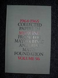 1964-1965 Collected Papers in Medicine from the Mayo Clinic and the Mayo Foundation Volume 56