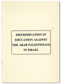 Discrimination in Education Against the Arab Palestinians in Israel