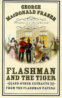 image of FLASHMAN AND THE TIGER AND OTHEREXTRACTS FROM THE FLASHMAN PAPERS.
