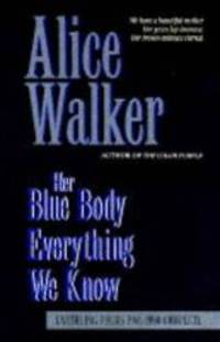 Her Blue Body Everything We Know: Earthling Poems, 1965-90 Complete