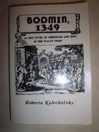 Bodmin, 1349: An Epic Novel of Christians and Jews in the Plague Years
