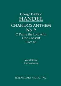 Chandos Anthem No. 9: O Praise the Lord with One Consent, HWV 254