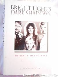 Bright Lights Dark Shadows : The Real Story of ABBA