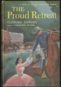 The Proud Retreat: A Novel of the Lost Confederate Treasure