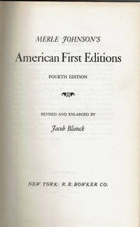 MERLE JOHNSON'S AMERICAN FIRST EDITIONS. Revised and Enlarged by Jacob Blanck.