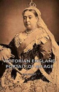 image of Victorian England - Portait of an Age