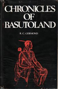 image of Chronicles of Basutoland. A running commentary on the events of the years 1830-1902 by the French protestant missionaries in Southern Africa