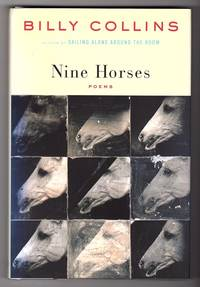 NINE HORSES: POEMS by  Billy Collins  - Hardcover  - Signed  - 2002  - from Champ & Mabel Collectibles (SKU: H12425)
