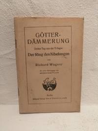 Gotterdammerung: Dritter Tag aus der Triologie: Der Ring des Nibelungen; Mit einer Einfuhrung von Georg Hartmann