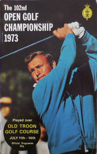The 102nd Open Golf Championship Played Over Old Troon Golf Course July 11th - 14th 1973 (Offical Programme)