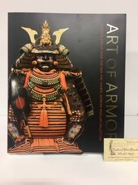Art of Armor: Samurai Armour from the Ann and Gabriel Barbier-Mueller Collection (Sixth Printing)