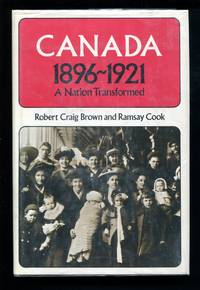 Canada 1896 -1921:  A Nation Transformed