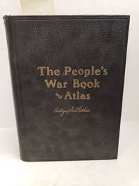 The People's War Book and Pictorial Atlas of the World -autographed Edition
