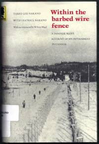Within the Barbed Wire Fence. A Japanese Man's Account of His Internment in Canada