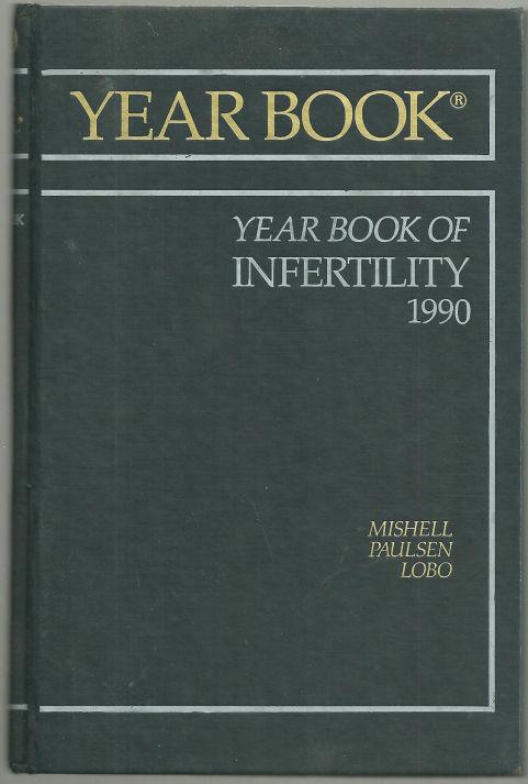 YEAR BOOK OF INFERTILITY 1990, Mishell, Daniel editor