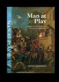 Man at Play; Nine Centuries of Pleasure Making