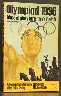 Olympiad 1936: Blaze of Glory for Hitler's Reich, Ballantine's Illustrated History of the Violent Century-Human Conflict No 1