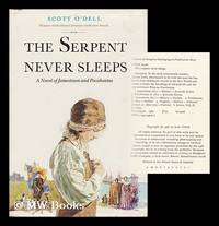 image of The Serpent Never Sleeps : a Novel of Jamestown and Pocahontas / Scott O'dell ; Illustrations by Ted Lewin