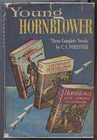 Young Hornblower Three Complete Novels: Mr. Midshipman; Lieutenant  Hornblower; Hornblower and the Atropos
