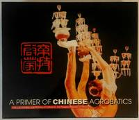 A Primer of Chinese Acrobatics (Meet a Cultural China) by  Xining Li Qifeng Fu - Hardcover - 2002? - from Books of the World and Biblio.com