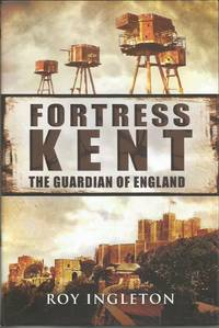 FORTRESS KENT: Guardian of England
