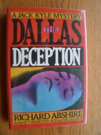 The Dallas Deception by  Richard aka Terry Marlow Abshire - First edition first printing - 1992 - from Scene of the Crime Books, IOBA (SKU: biblio1852)