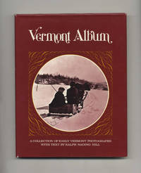 Vermont Album: a Collection of Early Vermont Photographs  - 1st  Edition/1st Printing