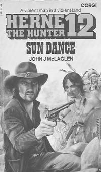 Herne the Hunter 12: Sun Dance by  John J McLaglen - Paperback - 1980 - from Farrellbooks (SKU: 003838)