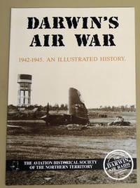 Darwin's Air War 1942 - 1945: An Illustrated History