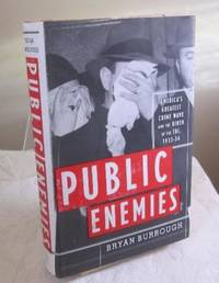 Public Enemies: America's Greatest Crime Wave and the Birth of the FBI, 1933-34 by Bryan Burrough - 1st Edition - 2004 - from Dandy Lion Editions and Biblio.co.uk