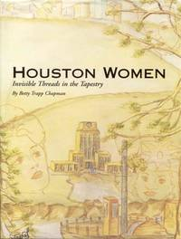 Houston Women: Invisible Threads in the Tapestry