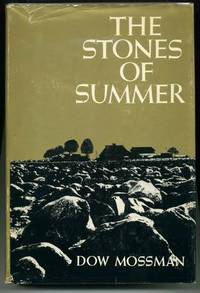 The Stones of Summer by  Dow MOSSMAN - First Edition - 1972 - from abookshop and Biblio.com