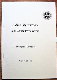 Canadian History a Play in Two Acts? Inaugural Lecture For the Chair of Canadian Studies