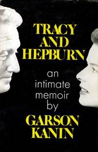 Tracy and Hepburn: An Intimate Memoir by  Garson Kanin - Hardcover - Book Club - 1971 - from Kayleighbug Books and Biblio.com