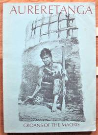 Aureretanga, Groans of the Maoris