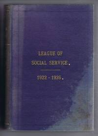League of Social Service Pamphlet Vol. I, parts 1-5 September 1922 - October 1923; bound together with Leaque of Social Service Quarterly Vol. II, No. 1-11, Parts 6-16, January 1924 - July 1926. (Jersey, Channel Isles)