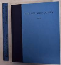65th Annual Volume of the Walpole Society, 2003; (LXV, Sixty-Fifth Volume)
