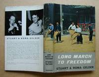Long March To Freedom. by  Stuart & Roma Gelder - First Edition - 1962 - from N. G. Lawrie Books. (SKU: 23516)