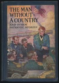 The Man Without a Country and Other Patriotic Stories by  John M. (editor) FOOTE - Hardcover - 1925 - from Main Street Fine Books & Manuscripts, ABAA and Biblio.co.uk
