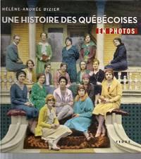 Une histoire des Québécoises en photos.