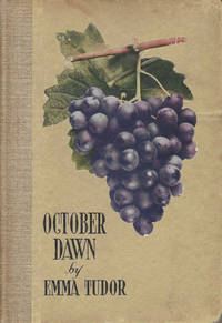 October Dawn: A Short and Practical Treatise on the Manufacture of Home Made Wines from the Native Grapes of New England