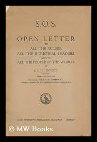 S.O.S. : open letter to all the rulers, all the industrial leaders, and to all the people of the...