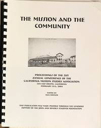 image of The Mission and the Community: proceedings of the 21st Annual Conference of the California Mission Studies Association San Luis Obispo, California, February 13-15, 2004