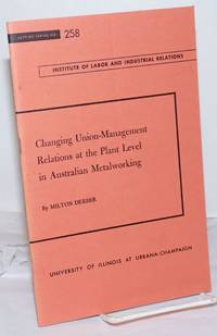 Changing Union-Management Relations at the Plant Level in Austrialian Metalworking