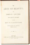 View Image 5 of 7 for The Arts of Beauty; or, Secrets of a Lady's Toilet. With Hints to Gentlemen on the Art of Fascinatin... Inventory #3371