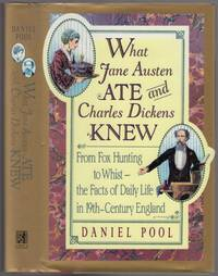 image of What Jane Austen Ate and Charles Dickens Knew: From Fox Hunting to Whist - The Facts of Daily Life in Nineteenth-Century England