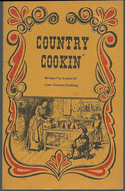 COUNTRY COOKIN' Written for Lovers of Low Country Cooking, Weiler, Katherine