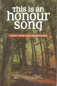 This is an Honour Song  Twenty Years Since the Blockades