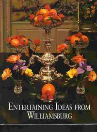 Entertaining Ideas From Williamsburg by  Susan Hight Rountree - Hardcover - Reprint - 1993 - from Ye Old Bookworm (SKU: 14278)