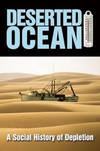 Deserted Ocean: A Social History of Depletion